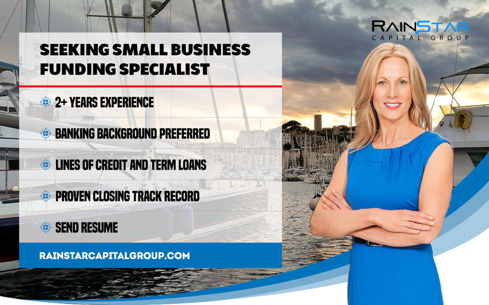To apply for the Small Business Funding Specialist position please your resume and cover letter to Kurt@rainstarcapitalgroup.com.