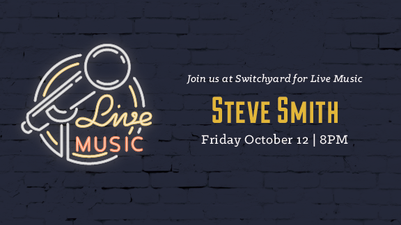 Join us after dinner for live tunes featuring Steve Smith!  Switchyard Homecoming Weekend Special: $3.00 pints of Session Red!