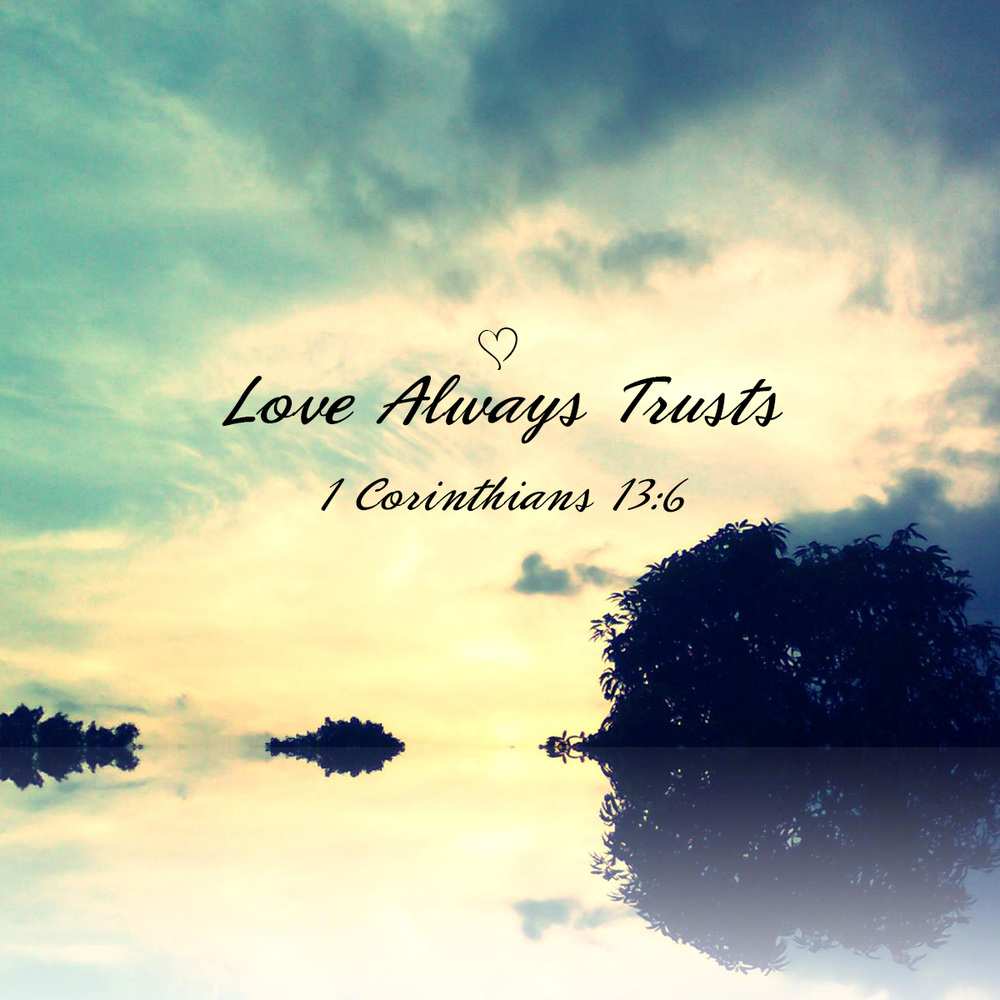 Love Is - Love Always Trusts