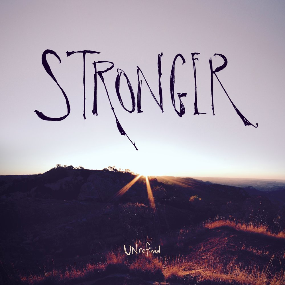 UNrefined - Stronger