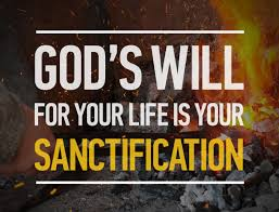 God's will is your for your sanctification