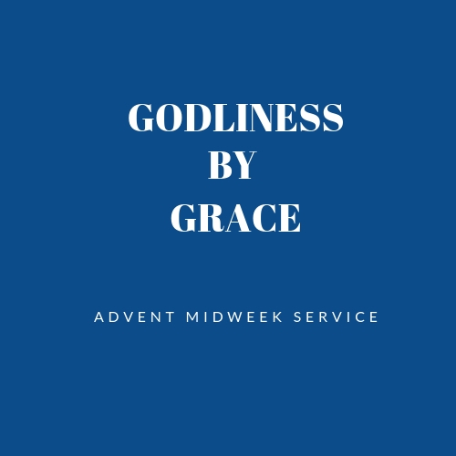 Godliness By Grace