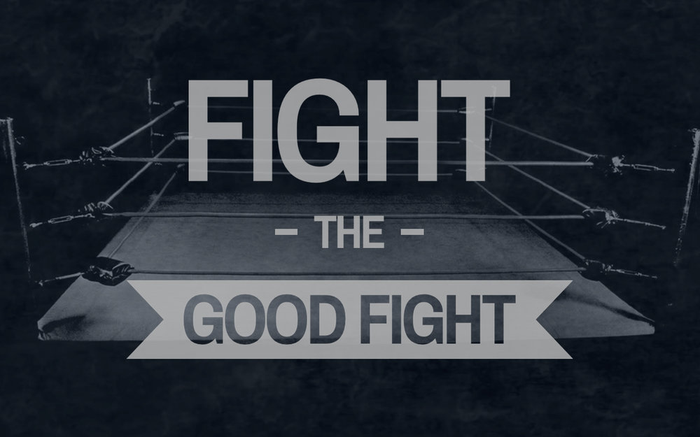 Fight the Good Fight - Background.jpg