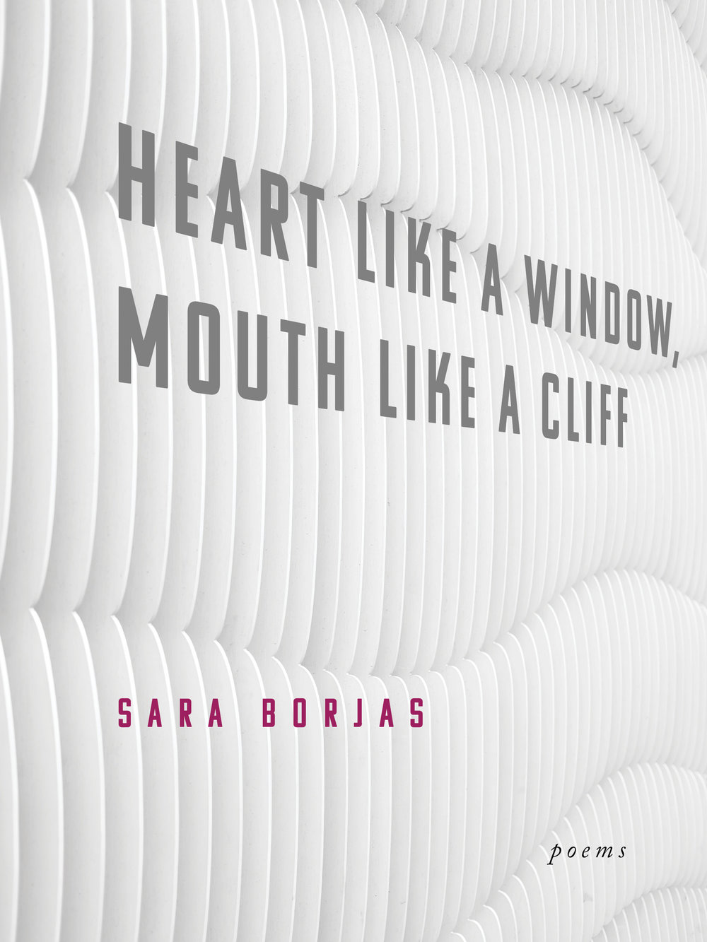 Heart Like a Window, Mouth Like a Cliff - $15 Paperback | Publication Date March 15, 2019ISBN 978-1-934819-79-1