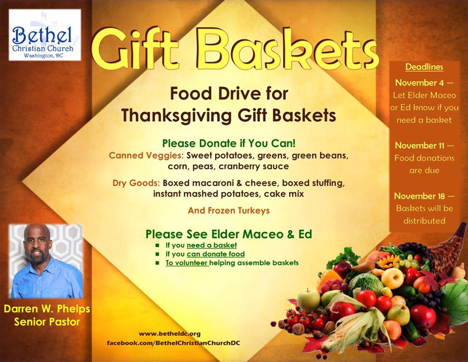 Let us know if you need a Thanksgiving Gift Basket!  Please see Elder Maceo and Ed if you can donate canned or dry goods, frozen turkeys, or help assemble baskets.