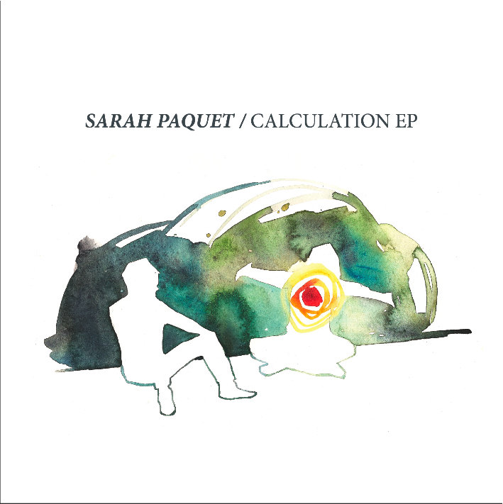 Sarah Paquet: Calculation EP