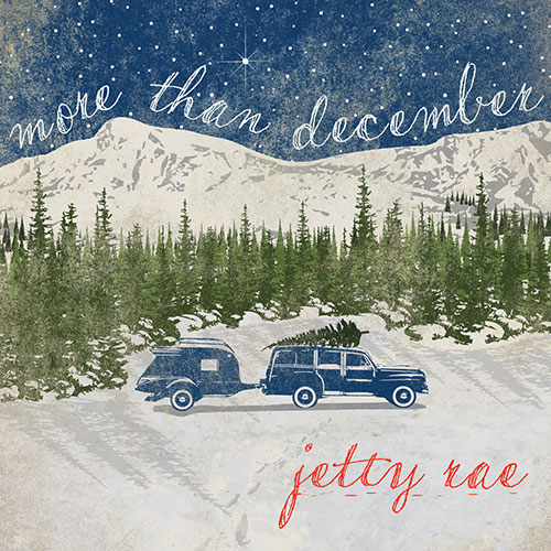 Jetty Rae: More than December