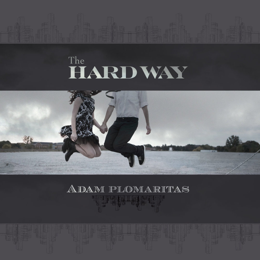 Adam Plomaritas: The Hardway