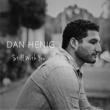 Dan Henig: Still With You single