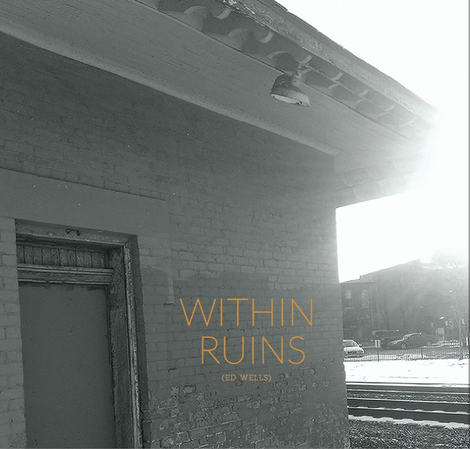 Ed Wells: Within Ruins EP
