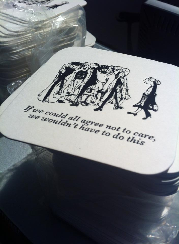 Promotional Coasters - If We Could All Agree Not to Care We Wouldn't Have to Do This