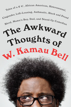 AwkwardThoughtsOfWKamauBell.jpeg
