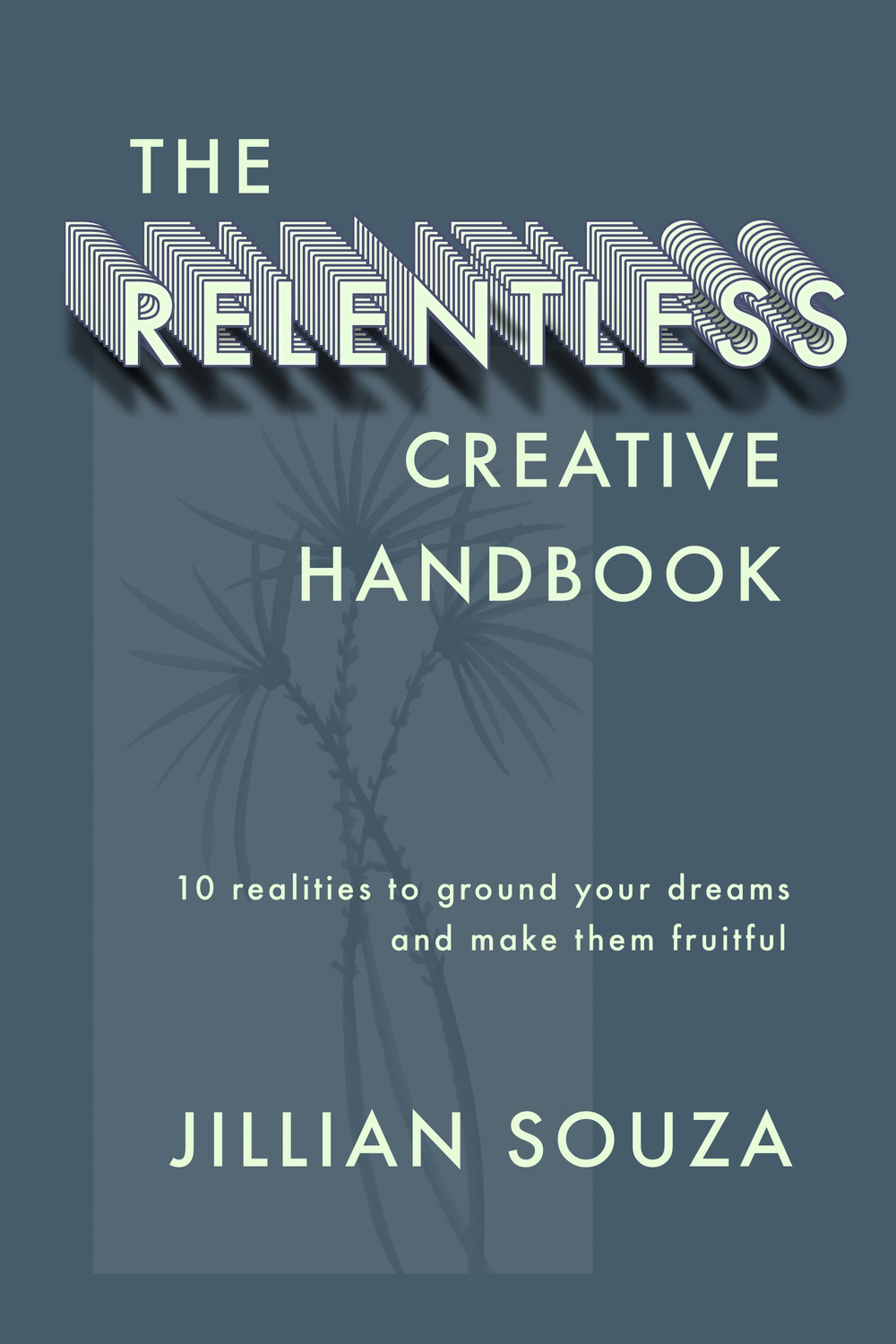 The Relentless Creative Handbook