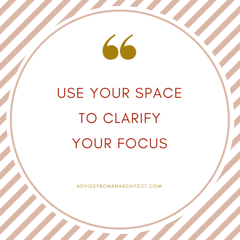 use your space to clarify your focus.png