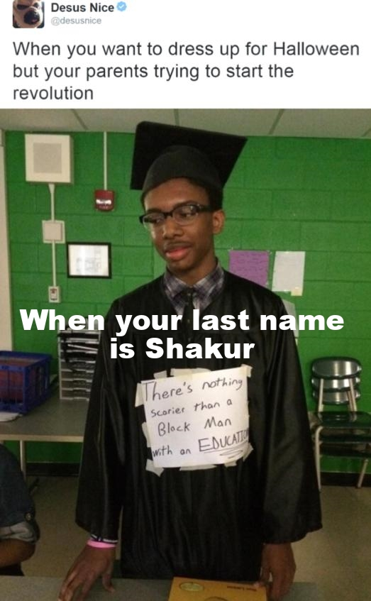 When your mom's last name is Shakur