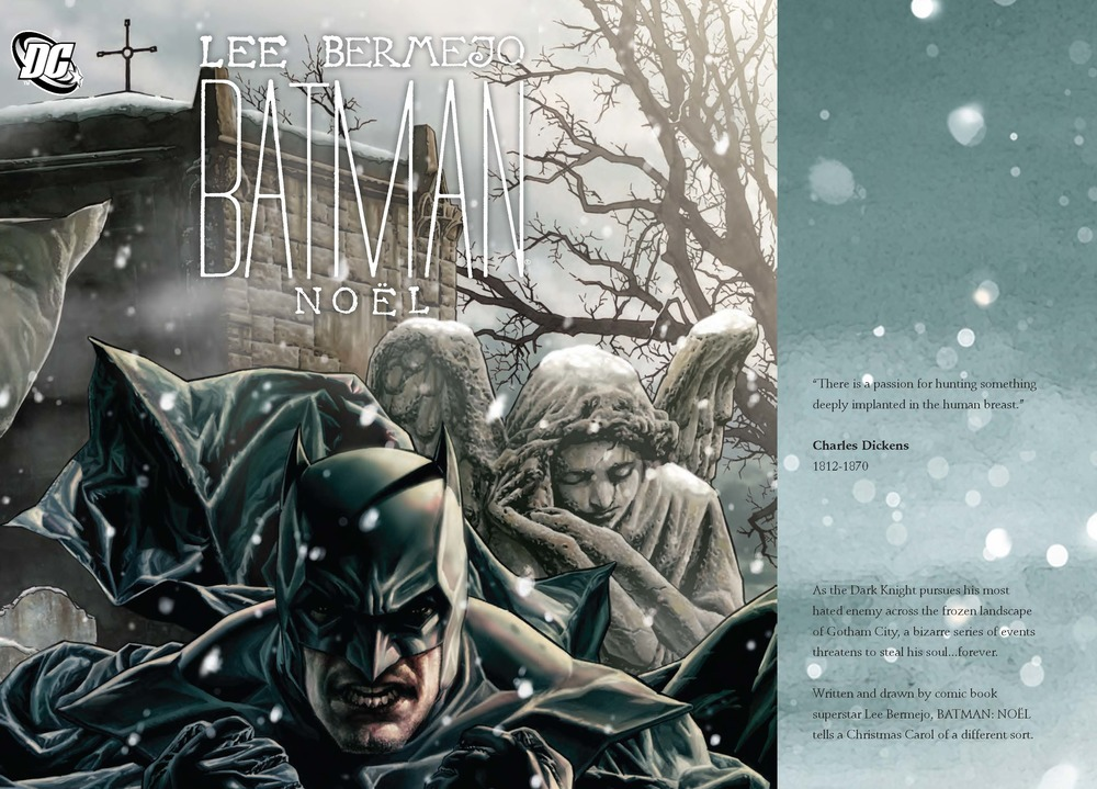 """As the Dark Knight pursues his most hated enemy across the frozen landscape of Gotham City, a bizarre series of events threatens to steal his soul…forever.  Written and drawn by comic book superstar Lee Bermejo, BATMAN NOËL tells a Christmas Carol of a different sort."""