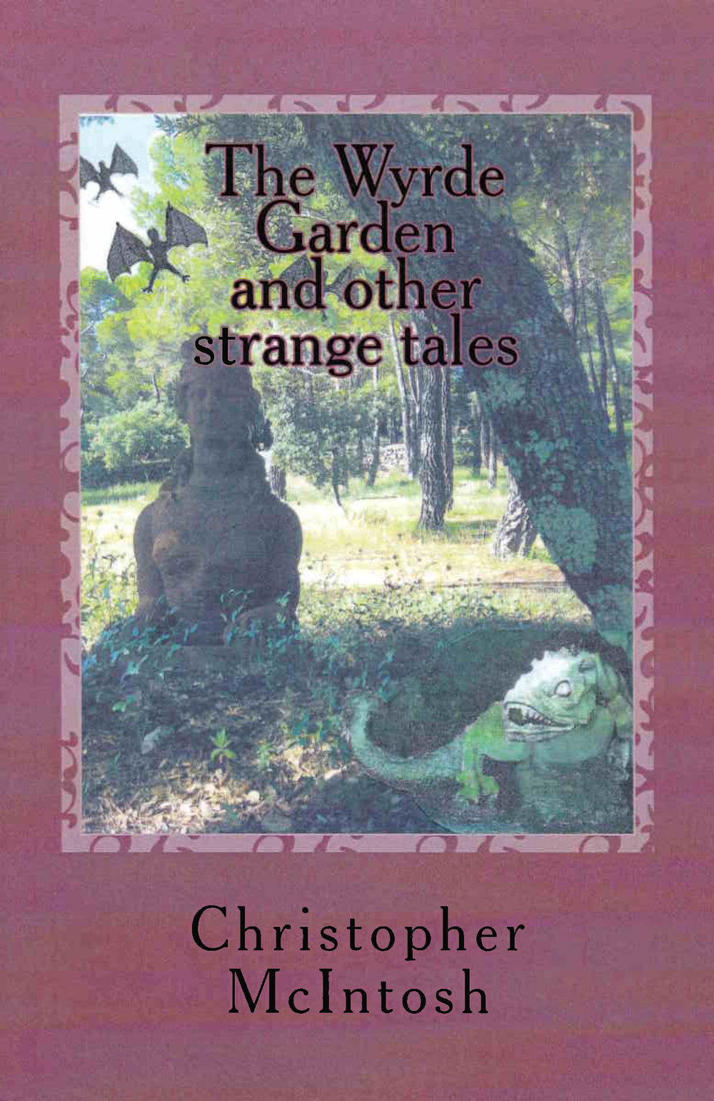 The Wyrde Garden and other strange tales (Vanadis Texts, 2016)