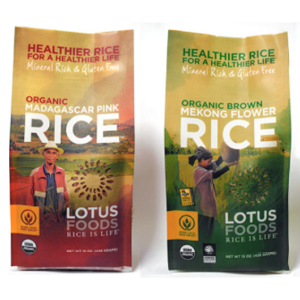 Lotus foods This company sells exotic rice handcrafted on small family farms.  The mission of Lotus Foods is to support sustainable agriculture by promoting production of traditional heirloom rice varieties while enabling the small family rice farmer to earn an honorable living. www.lotusfoods.com