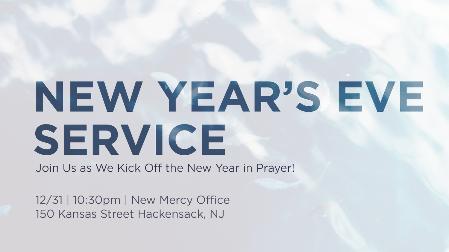 NEW YEARS EVE SERVICE — New Mercy Community Church