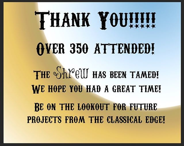 Thank you to everyone who came to see this show! Thank you to the kind souls who helped out, donated, and laughed with us! Thank you to the entire cast and crew! What an amazing weekend! #freeshakespeare #peoplesupportingpeople #shrewcrew #uofaglobalcampus #thetamingoftheshrew #fayettevillear #theatre