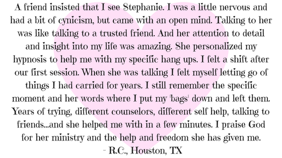 A friend insisted that I see Stephanie. I was a little nervous and had a bit of cynicism, but came with an open mind. Talking to her was like talking to a trusted friend. And her attention to detail and insight into .png