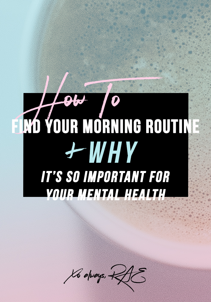 How To Find Your Morning Routine and Why It's So Important For Your Mental Health
