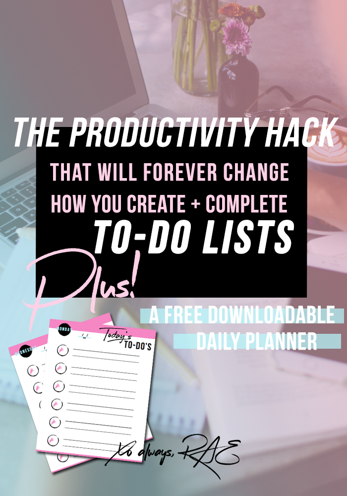 The Productivity Hack That Will Forever Change How You Create To-Do Lists (and helps you finish them, too!) + A FREE Downloadable Daily Planner