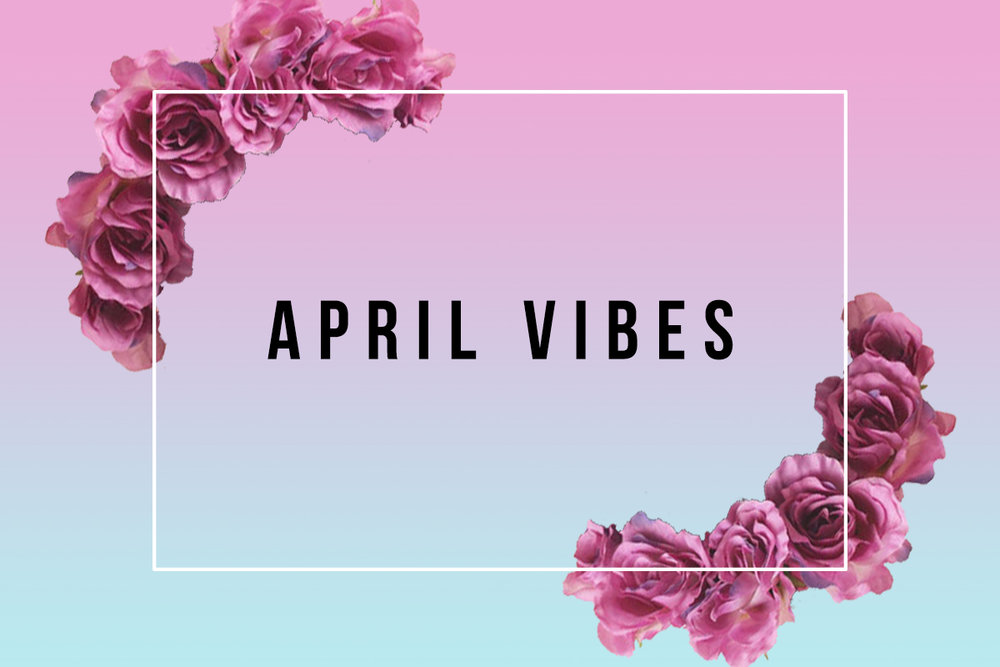 April Vibes, a curated playlist on Spotify for xoalwaysrae.com