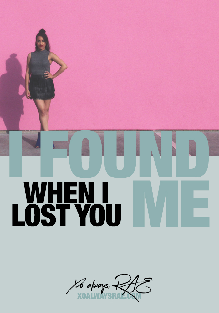 When I Lost You I Found Me, from xoalwaysrae.com