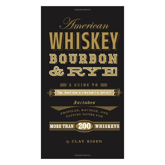 American Whiskey, Bourbon & Rye-A Guide of the Nation's Favorite Spirit.png