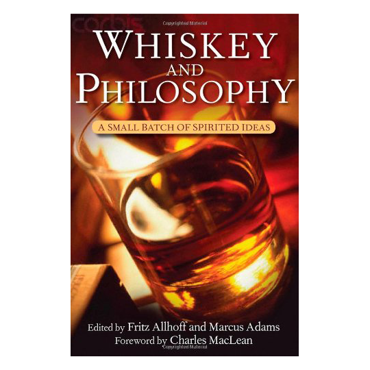 Whiskey and Philosophy- A Small Batch of Spirited Ideas.png