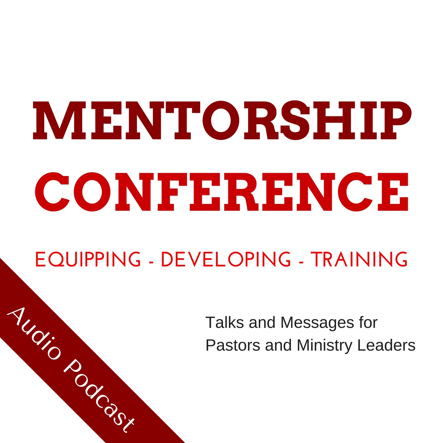 Mentorship Podcast -  MENTORSHIP CONFERENCE
