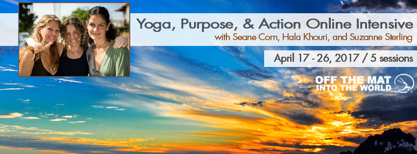 Yoga, Purpose, and Action Intensive - online, 2017