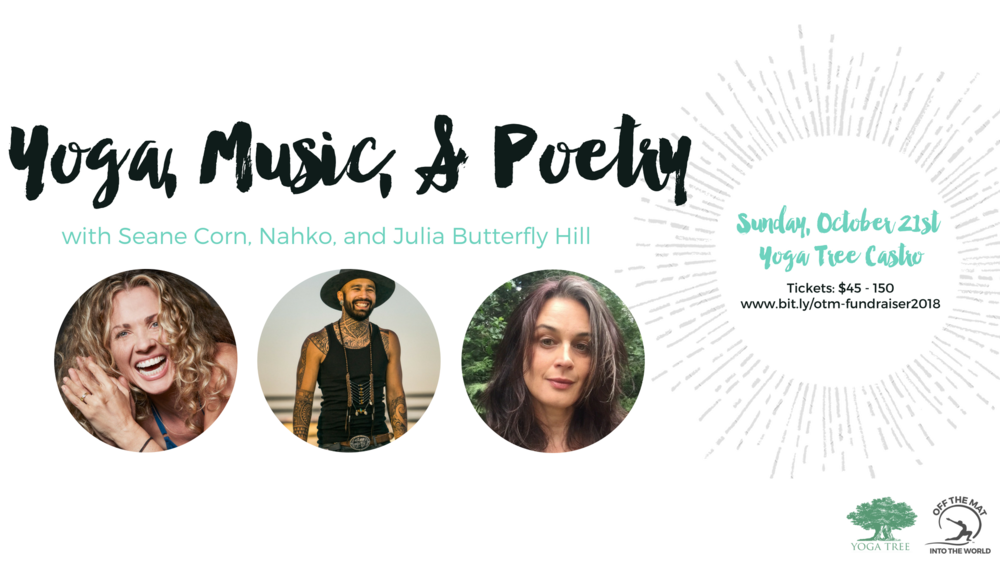 Yoga, Music, & Poetry with Seane Corn, Nahko, and Juila Butterfly-Hill