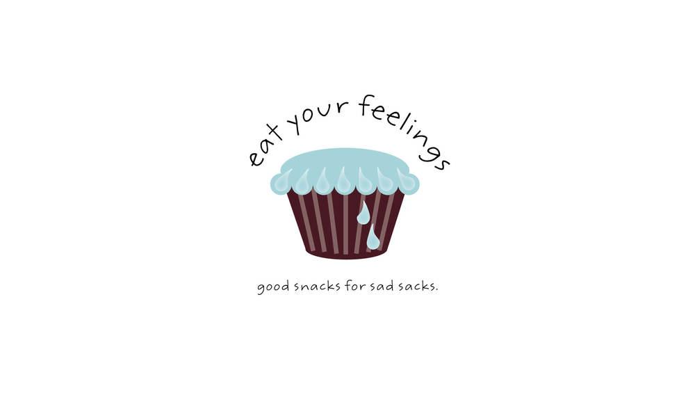 Eat Your Feelings   Baked goods