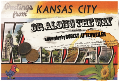 """Kansas City or Along the Way,"" a play by Robert Attenweiler"