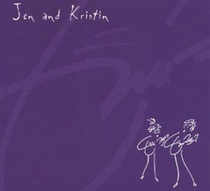 Jen and Kristin (2004) CD