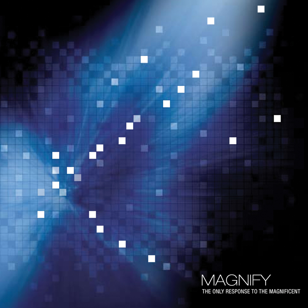MAGNIFY [2009]