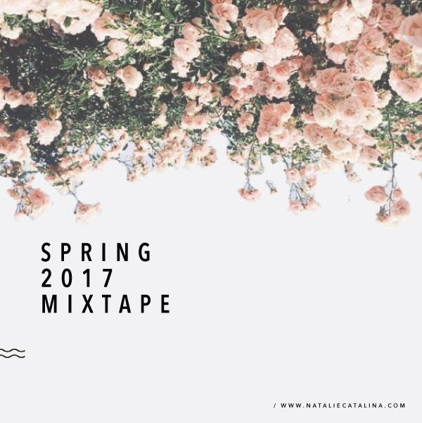 Spring 2017 Mixtape on Natalie Catalina