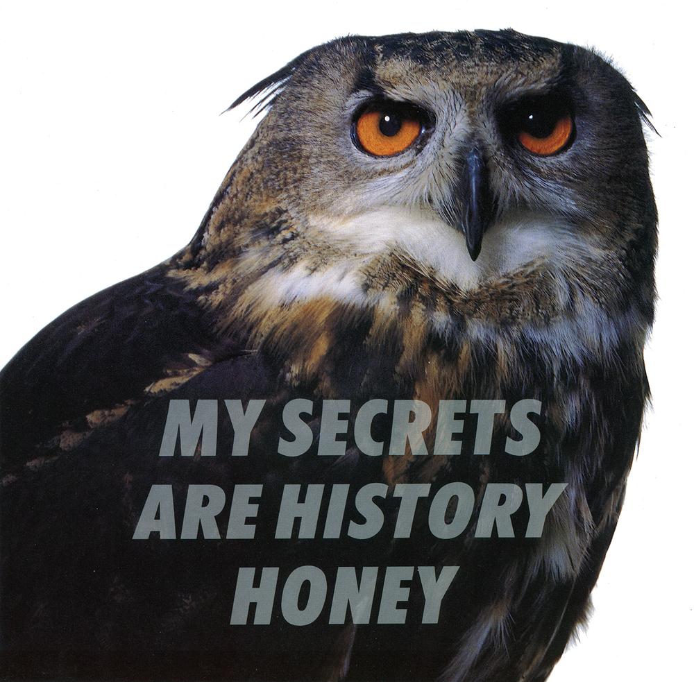 my secrets are history honey
