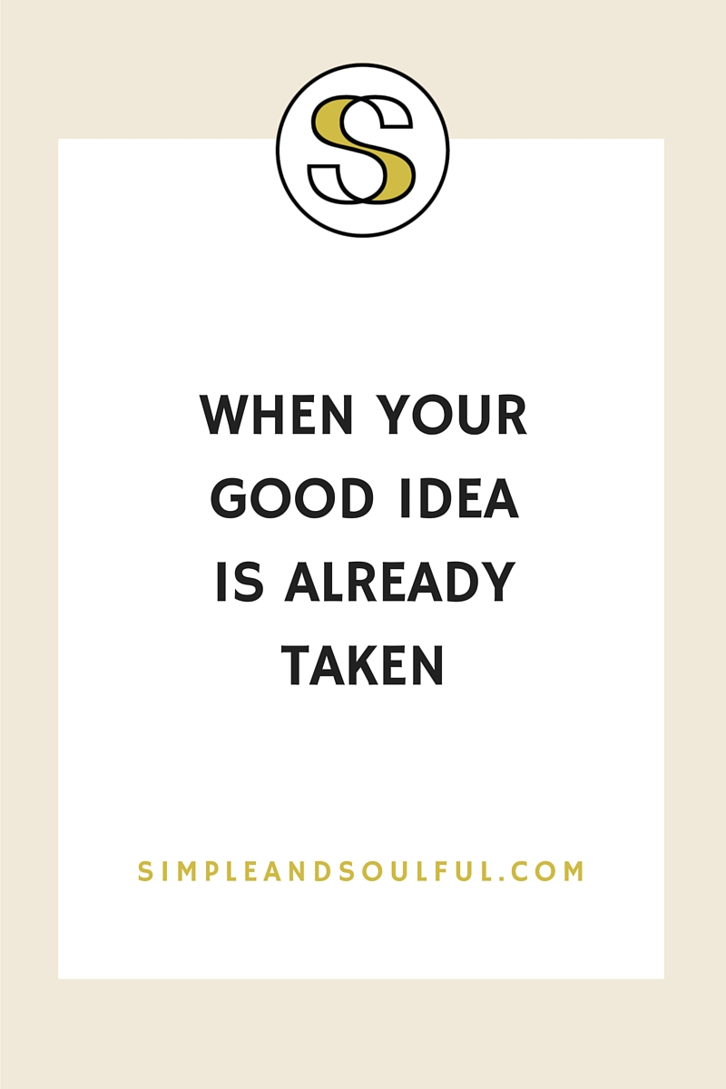 what to do when your good idea is taken