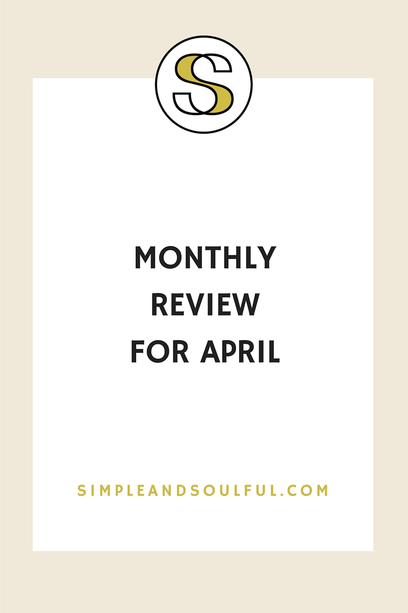 april 2015 month review simple and soulful