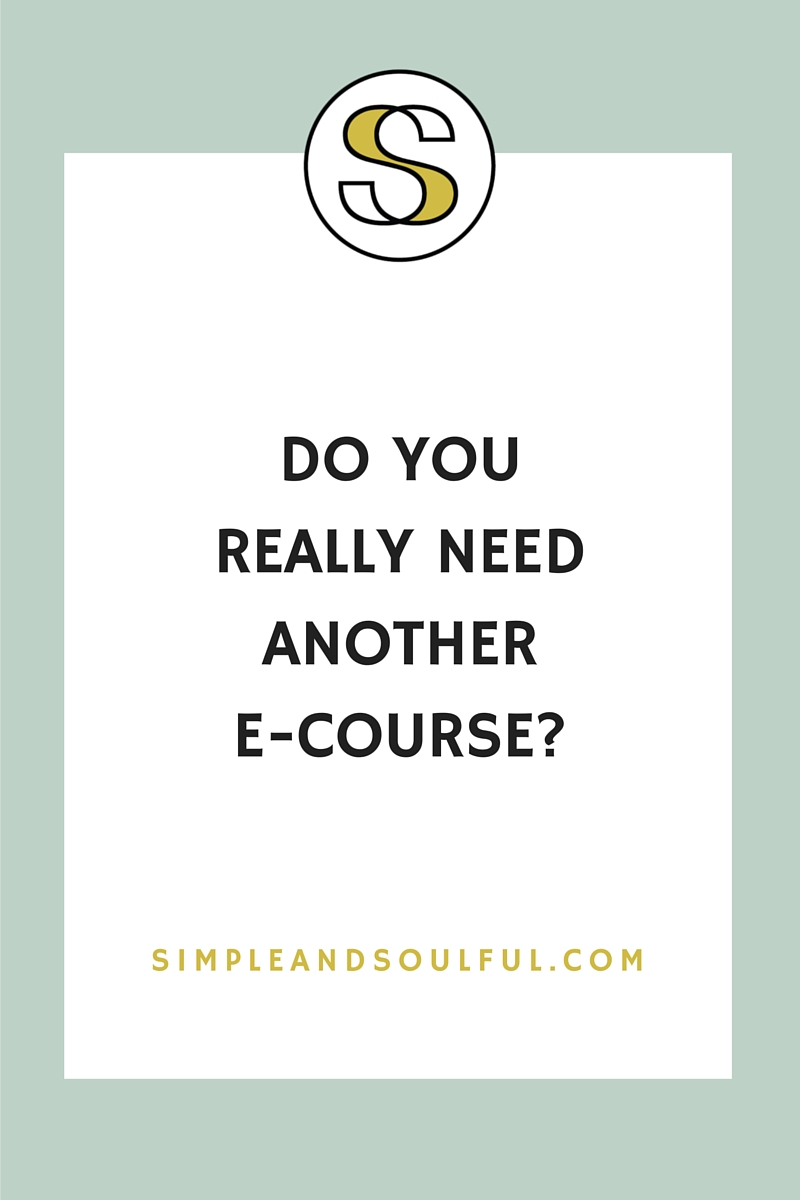 do you really need another ecourse