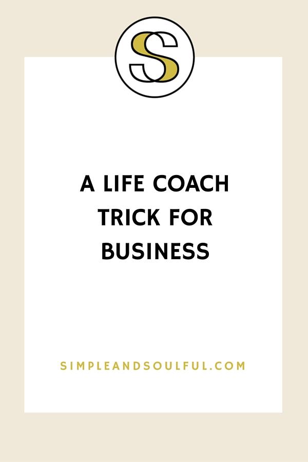 life coach trick for biz shiz