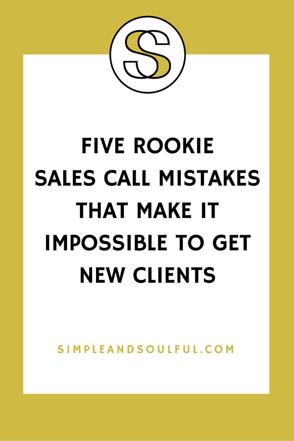 5 rookie sales call mistakes to avoid