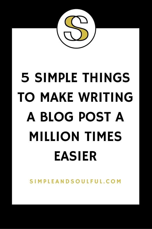 5 things to make writing blog posts easier