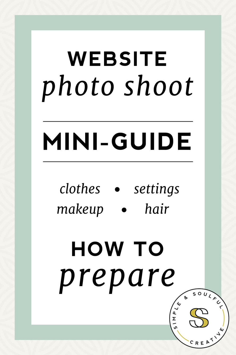 A free mini-guide to help you prepare for your next website photoshoot. Hair, makeup, settings, lighting and more!