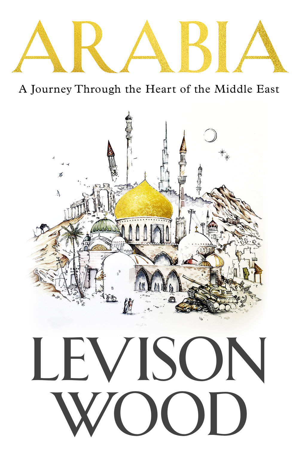 Lev's latest book 'Arabia: A Journey Through The Heart of the Middle East' was published on November 1st 2018 and is available to purchase  here .