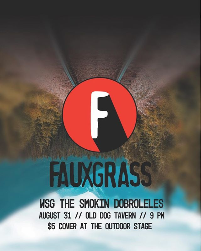 Show poster for the legendary @fauxgrass at @olddogtavern August 31. #friendoffaux