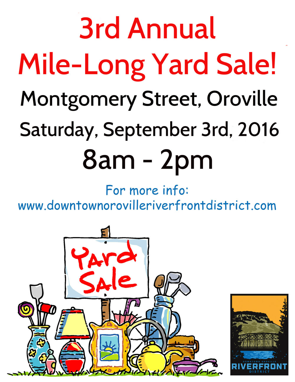 Mark your calendars! The Annual-Mile Long Yard Sale is almost here! Save up those extra dollars and catch these bargains! It isn't late too sign up to participate, email riverfrontdistrict@gmail.com. See you all there!